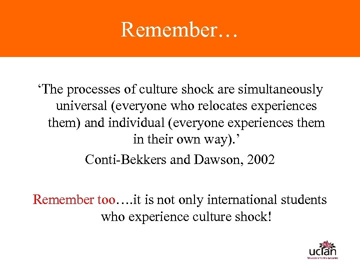 Remember… 'The processes of culture shock are simultaneously universal (everyone who relocates experiences them)