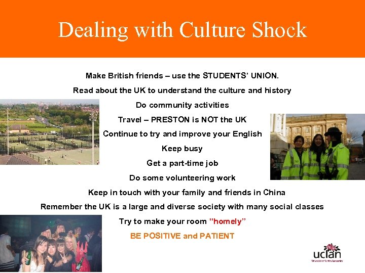 Dealing with Culture Shock Make British friends – use the STUDENTS' UNION. Read about