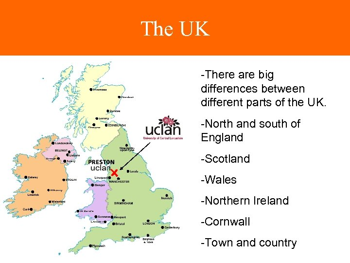 The UK -There are big differences between different parts of the UK. -North and