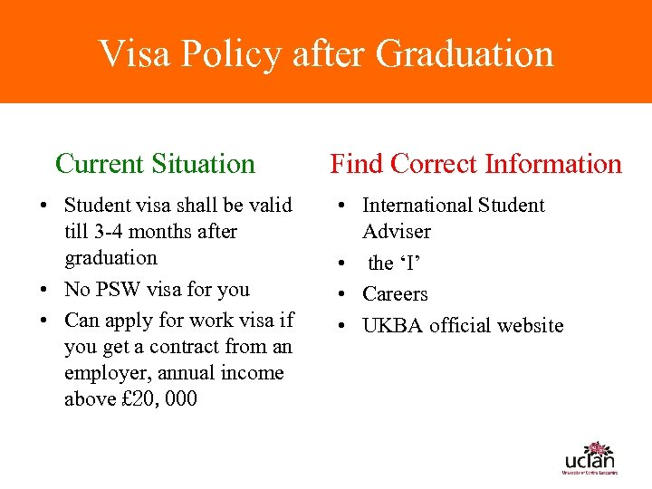 Visa Policy after Graduation Current Situation Find Correct Information • Student visa shall be
