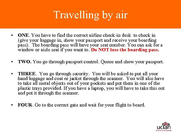 Travelling by air • ONE. You have to find the correct airline check-in desk