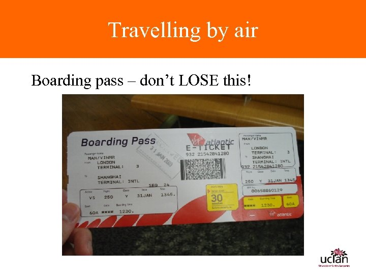 Travelling by air Boarding pass – don't LOSE this!
