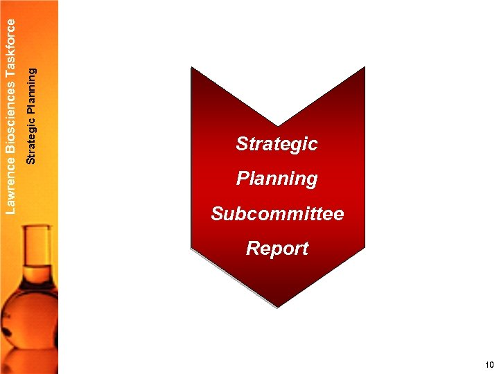 Strategic Planning Lawrence Biosciences Taskforce Strategic Planning Subcommittee Report 10