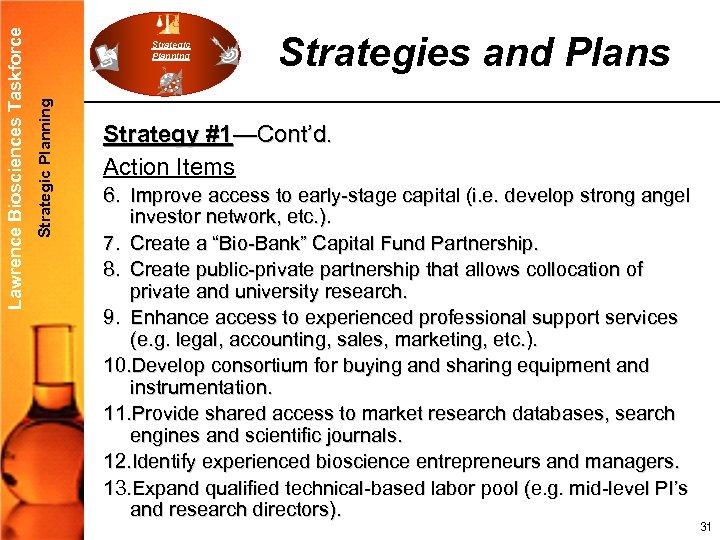 Strategic Planning Lawrence Biosciences Taskforce Strategic Planning Strategies and Plans Strategy #1—Cont'd. Action Items
