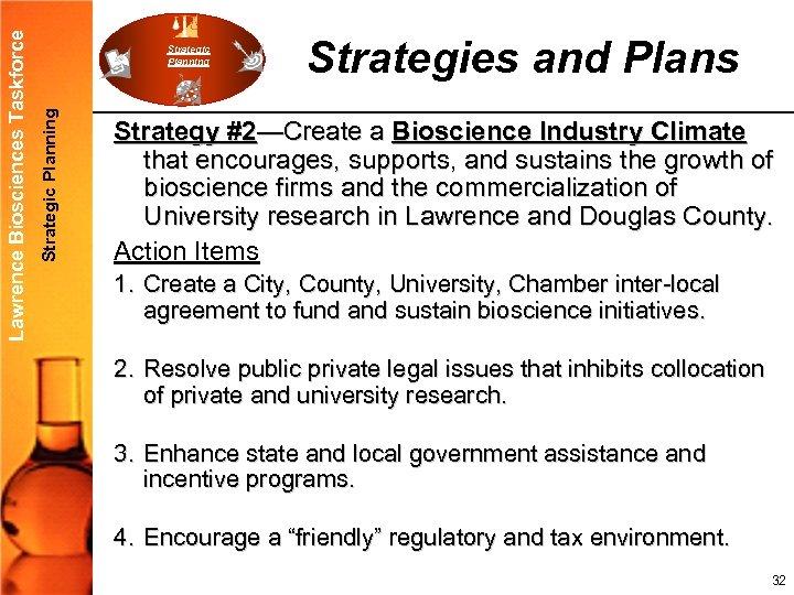 Strategic Planning Lawrence Biosciences Taskforce Strategic Planning Strategies and Plans Strategy #2—Create a Bioscience