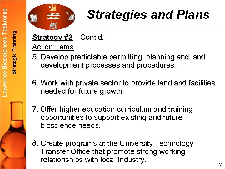 Strategic Planning Lawrence Biosciences Taskforce Strategic Planning Strategies and Plans Strategy #2—Cont'd. Action Items