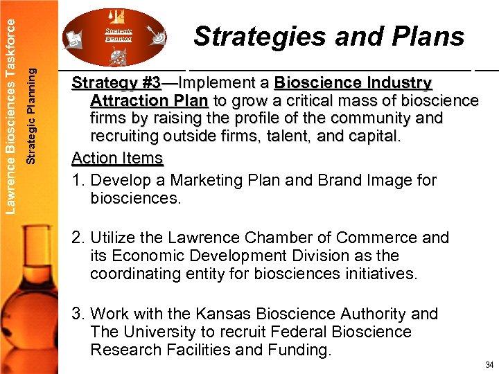 Strategic Planning Lawrence Biosciences Taskforce Strategic Planning Strategies and Plans Strategy #3—Implement a Bioscience
