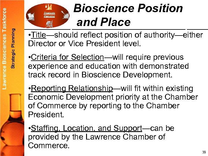 Strategic Planning Lawrence Biosciences Taskforce Strategic Planning Bioscience Position and Place • Title—should reflect