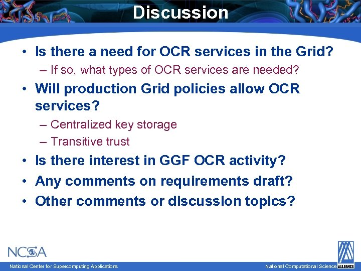 Discussion • Is there a need for OCR services in the Grid? – If