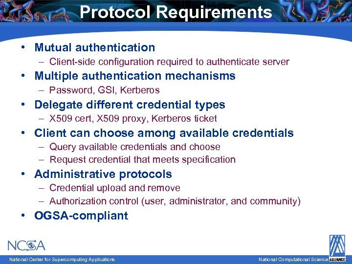 Protocol Requirements • Mutual authentication – Client-side configuration required to authenticate server • Multiple