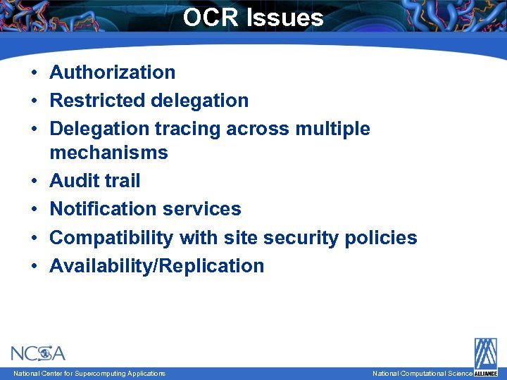 OCR Issues • Authorization • Restricted delegation • Delegation tracing across multiple mechanisms •