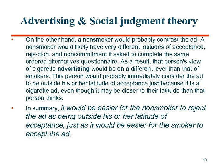 Advertising & Social judgment theory • On the other hand, a nonsmoker would probably