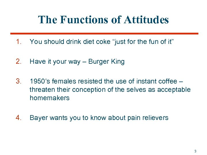 "The Functions of Attitudes 1. You should drink diet coke ""just for the fun"