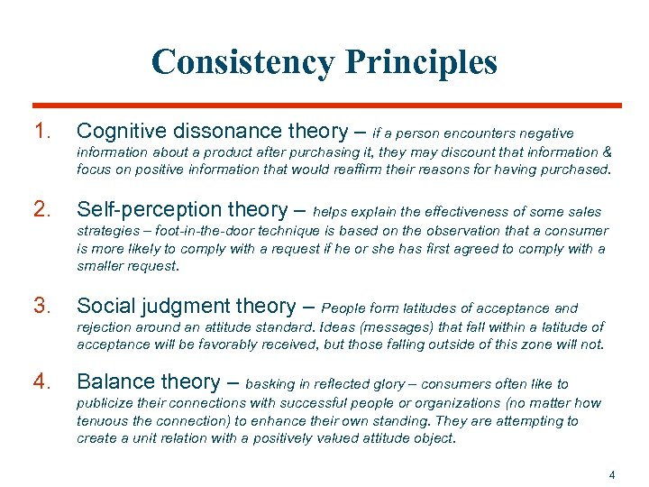 Consistency Principles 1. Cognitive dissonance theory – if a person encounters negative information about