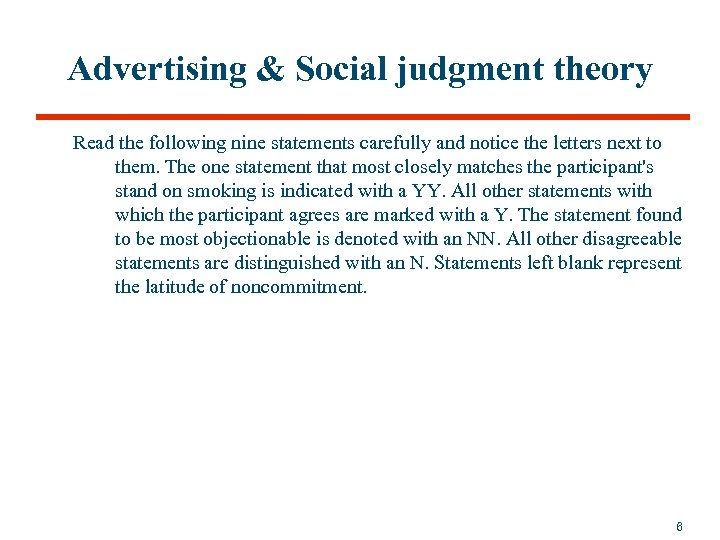 Advertising & Social judgment theory Read the following nine statements carefully and notice the
