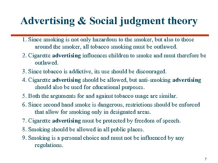 Advertising & Social judgment theory 1. Since smoking is not only hazardous to the