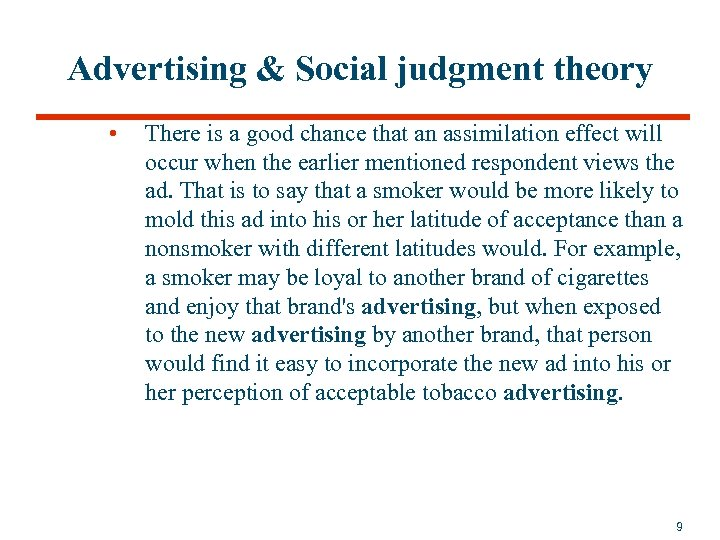 Advertising & Social judgment theory • There is a good chance that an assimilation