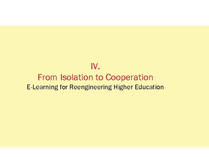 Status Quo: Das Netzwerkvisual. IV. From Isolation to Cooperation E-Learning for Reengineering Higher Education
