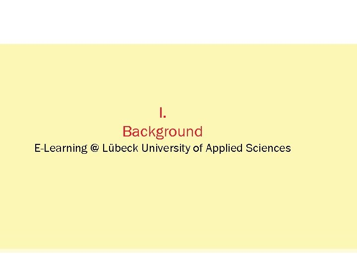 Status Quo: Das Netzwerkvisual. I. Background E-Learning @ Lübeck University of Applied Sciences oncampus