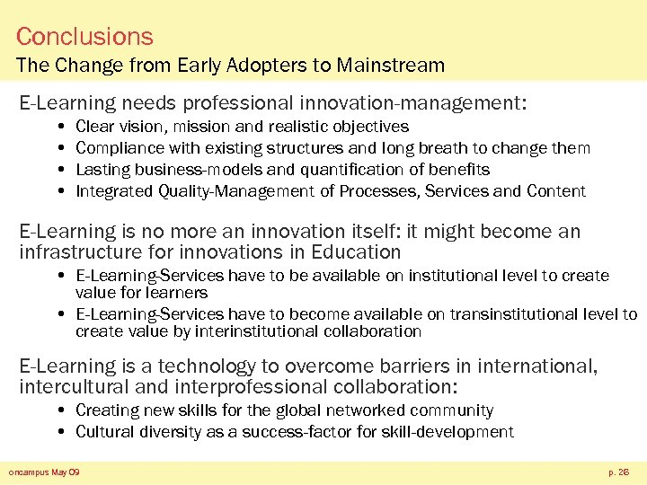 Conclusions The Change from Early Adopters to Mainstream E-Learning needs professional innovation-management: • •