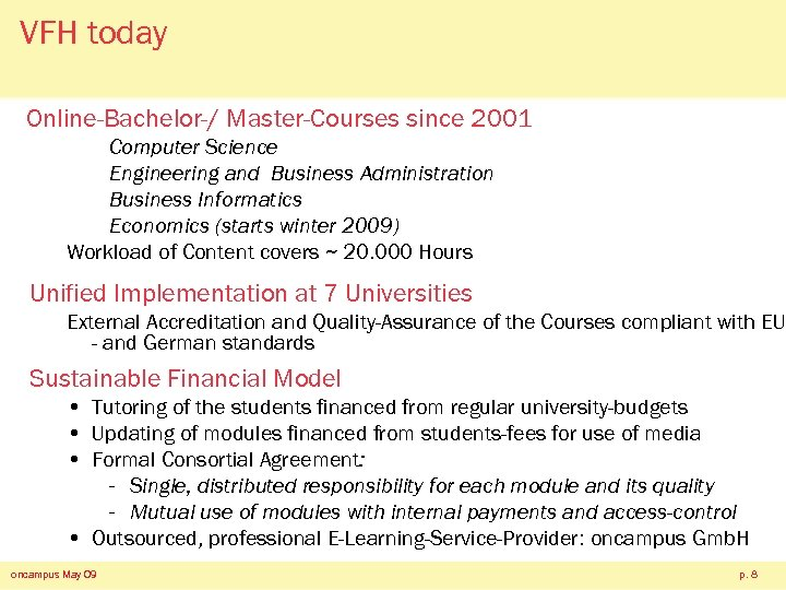 VFH today Online-Bachelor-/ Master-Courses since 2001 Computer Science Engineering and Business Administration Business Informatics