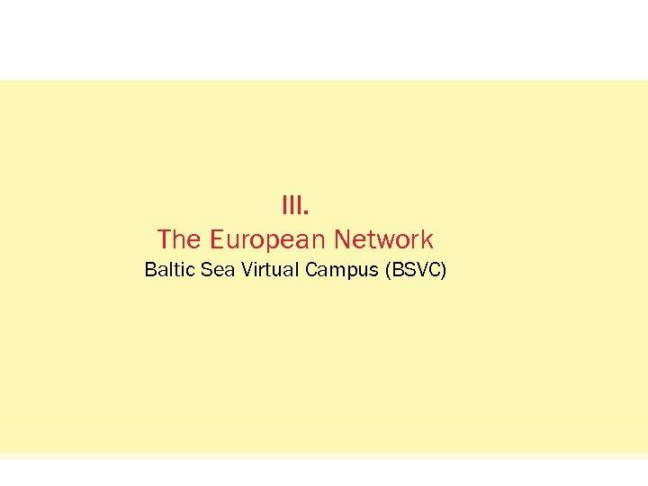 Status Quo: Das Netzwerkvisual. III. The European Network Baltic Sea Virtual Campus (BSVC) oncampus