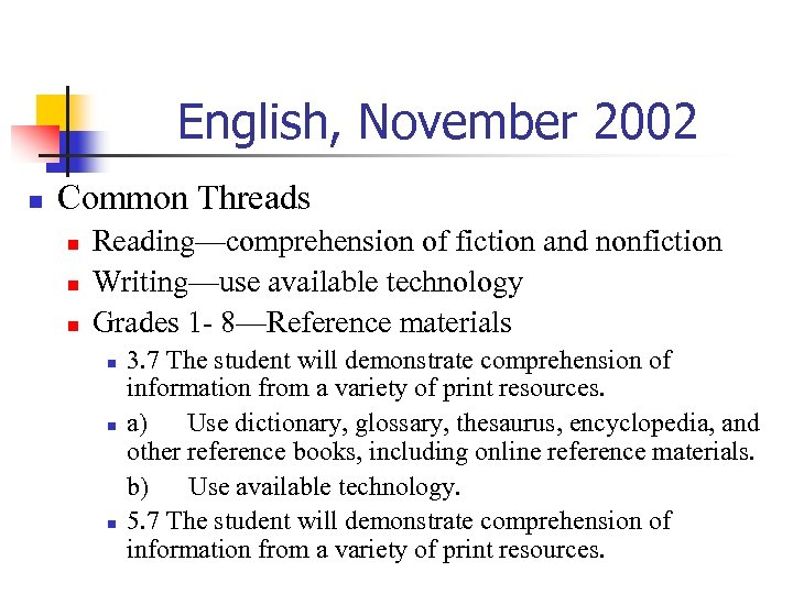 English, November 2002 n Common Threads n n n Reading—comprehension of fiction and nonfiction