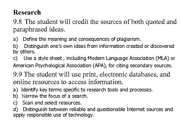 n n n n n Research 9. 8 The student will credit the sources