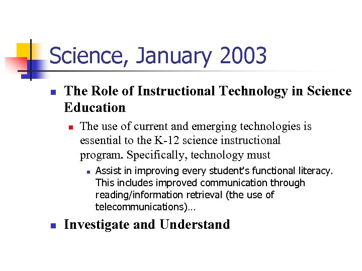 Science, January 2003 n The Role of Instructional Technology in Science Education n The