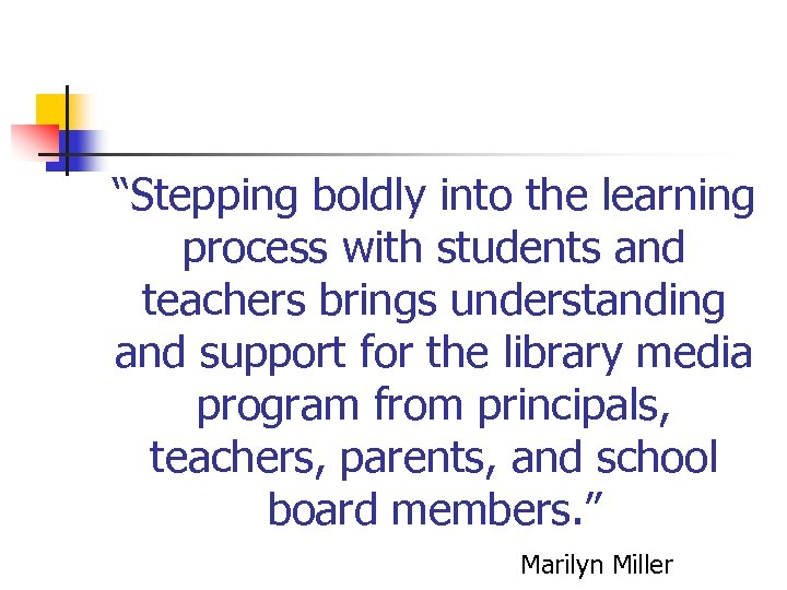 """Stepping boldly into the learning process with students and teachers brings understanding and support"