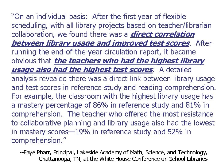 """On an individual basis: After the first year of flexible scheduling, with all library"
