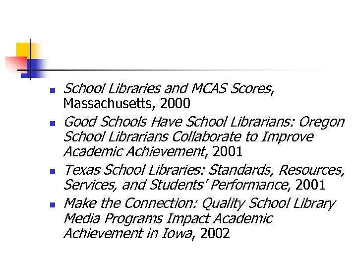 n n School Libraries and MCAS Scores, Massachusetts, 2000 Good Schools Have School Librarians: