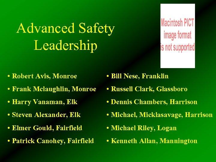 Advanced Safety Leadership • Robert Avis, Monroe • Bill Nese, Franklin • Frank Mclaughlin,