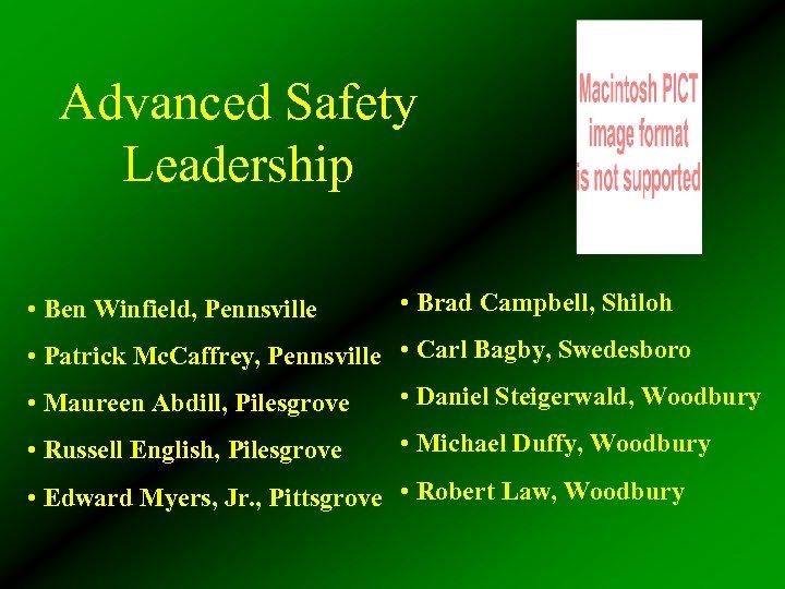 Advanced Safety Leadership • Ben Winfield, Pennsville • Brad Campbell, Shiloh • Patrick Mc.
