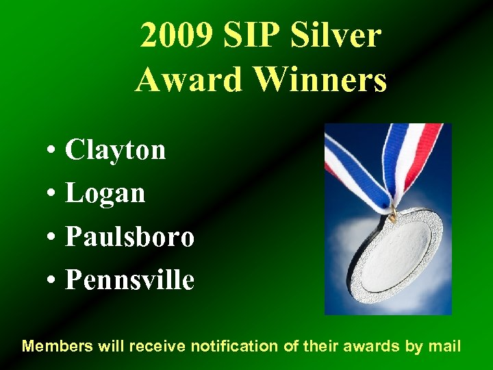 2009 SIP Silver Award Winners • Clayton • Logan • Paulsboro • Pennsville Members