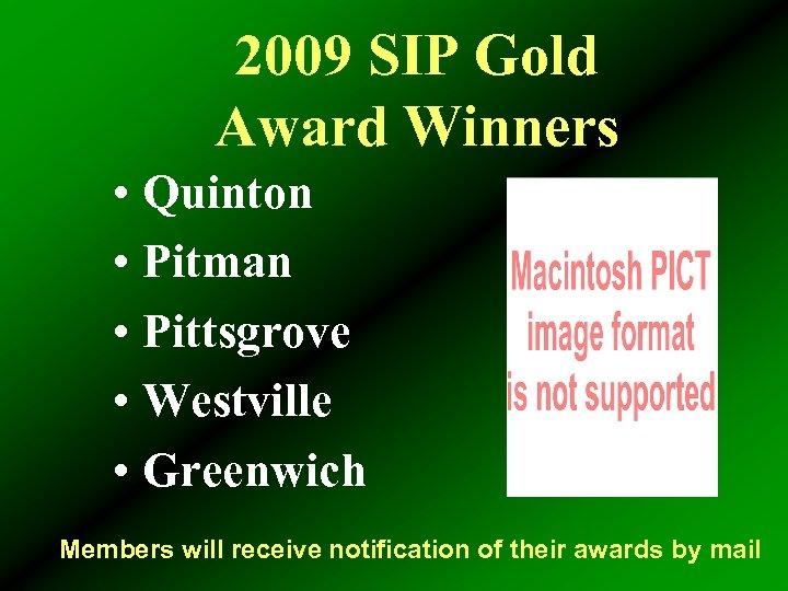 2009 SIP Gold Award Winners • Quinton • Pitman • Pittsgrove • Westville •