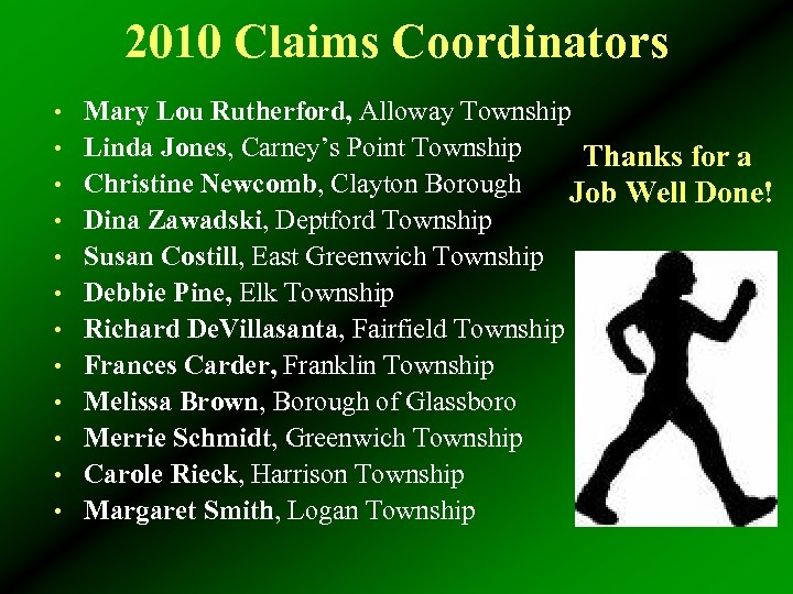 2010 Claims Coordinators • Mary Lou Rutherford, Alloway Township • Linda Jones, Carney's Point