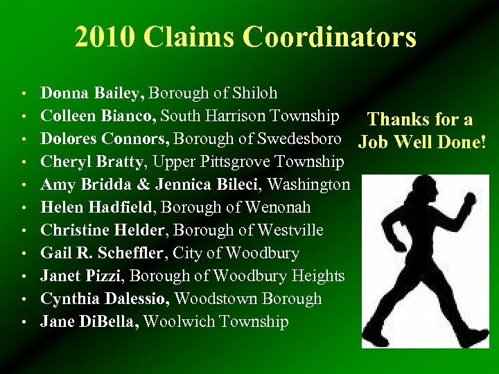 2010 Claims Coordinators • Donna Bailey, Borough of Shiloh • Colleen Bianco, South Harrison