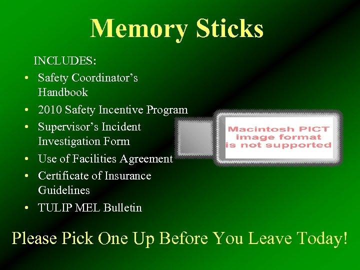 Memory Sticks • • • INCLUDES: Safety Coordinator's Handbook 2010 Safety Incentive Program Supervisor's