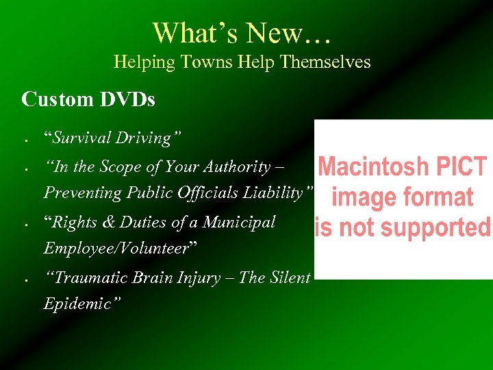"""What's New… Helping Towns Help Themselves Custom DVDs • • """"Survival Driving"""" """"In the"""