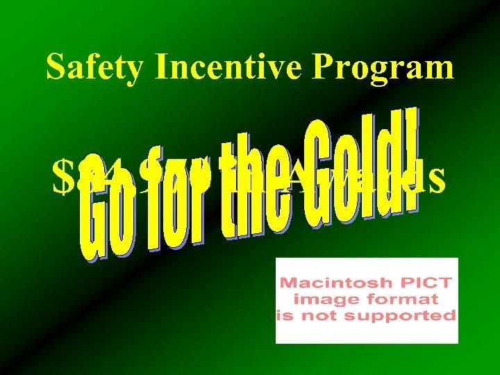 Safety Incentive Program $84, 970 in Awards