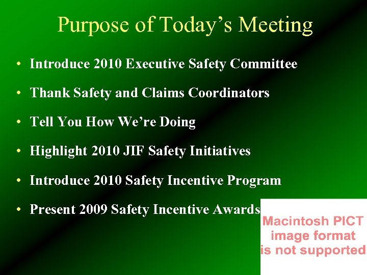 Purpose of Today's Meeting • Introduce 2010 Executive Safety Committee • Thank Safety and