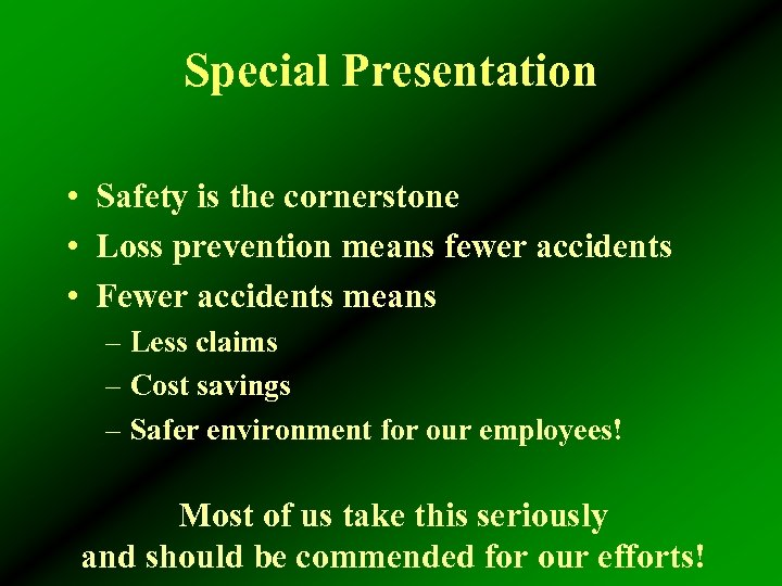 Special Presentation • Safety is the cornerstone • Loss prevention means fewer accidents •