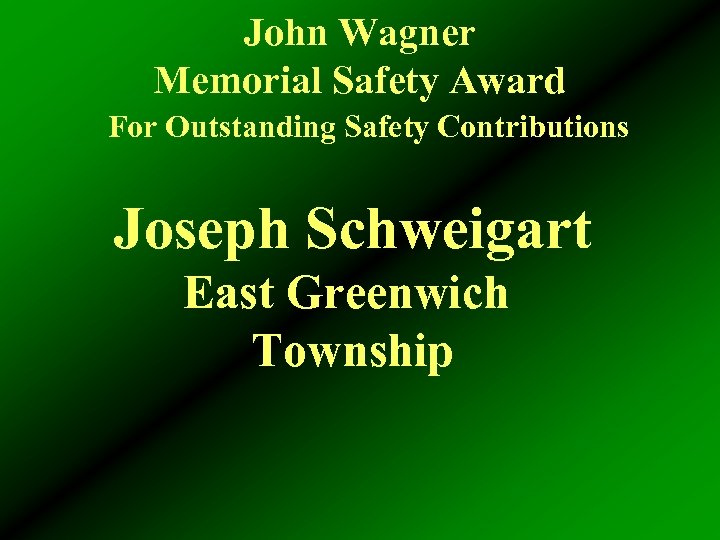 John Wagner Memorial Safety Award For Outstanding Safety Contributions Joseph Schweigart East Greenwich Township