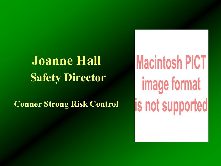 Joanne Hall Safety Director Conner Strong Risk Control