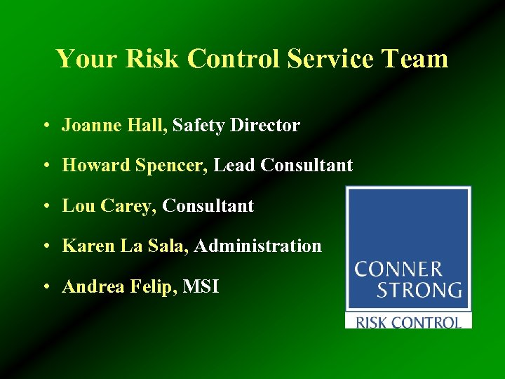Your Risk Control Service Team • Joanne Hall, Safety Director • Howard Spencer, Lead