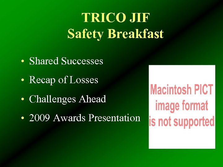 TRICO JIF Safety Breakfast • Shared Successes • Recap of Losses • Challenges Ahead