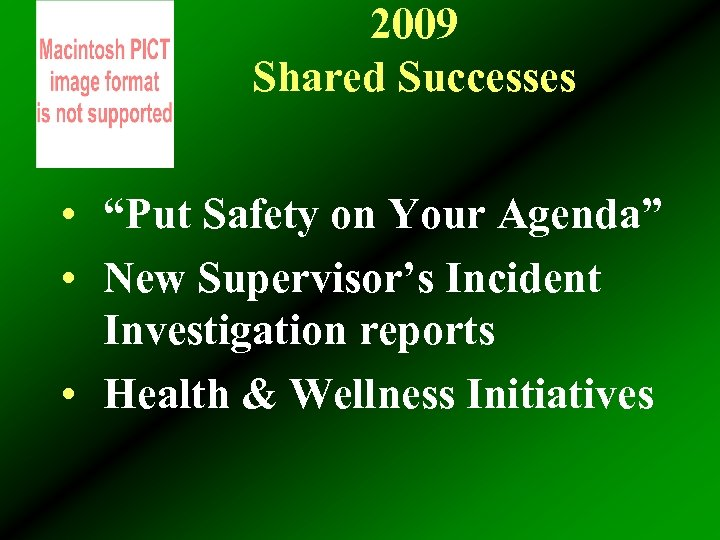 """2009 Shared Successes • """"Put Safety on Your Agenda"""" • New Supervisor's Incident Investigation"""