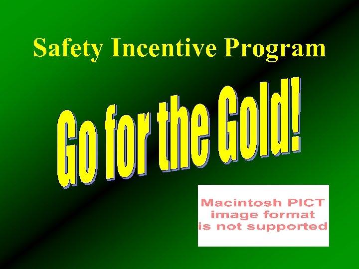 Safety Incentive Program