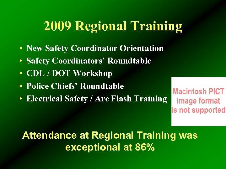 2009 Regional Training • • • New Safety Coordinator Orientation Safety Coordinators' Roundtable CDL
